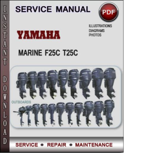 Product picture Yamaha Marine F25C T25C Factory Service Repair Manual Download PDF
