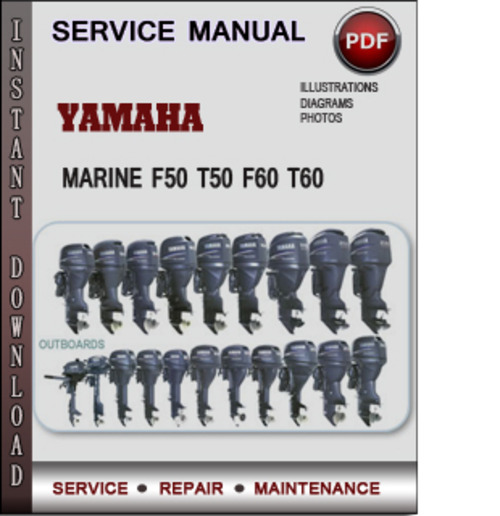 Product picture Yamaha Marine F50 T50 F60 T60 Factory Service Repair Manual Download PDF