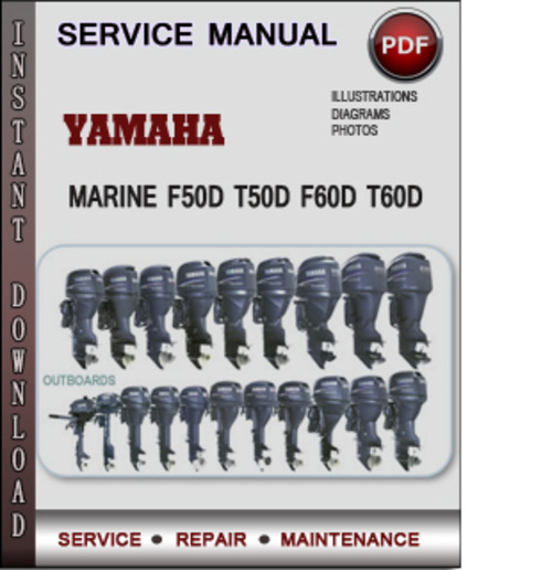 Product picture Yamaha Marine F50D T50D F60D T60D Factory Service Repair Manual Download PDF