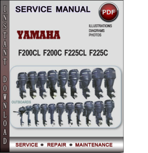 Product picture Yamaha Marine F200CL F200C F225CL F225C Factory Service Repair Manual Download PDF